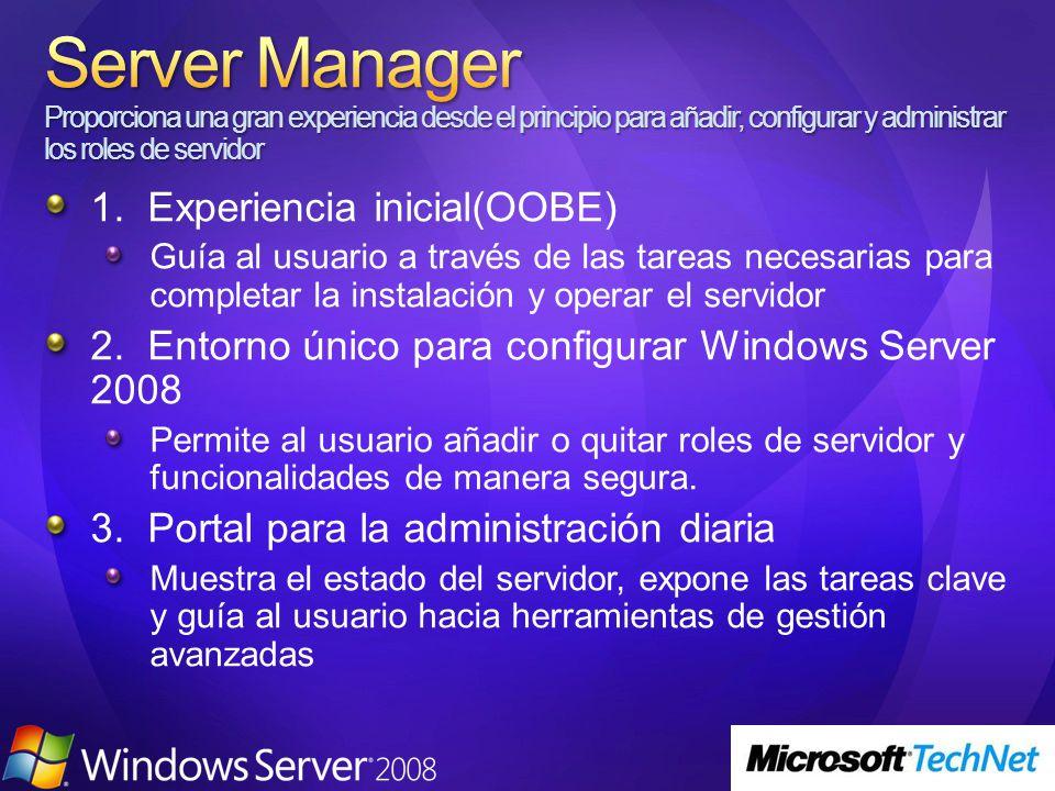 1. Experiencia inicial(OOBE) Guía al usuario a través de las tareas necesarias para completar la instalación y operar el servidor 2. Entorno único par