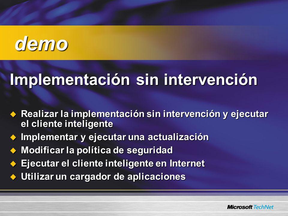 Implementación sin intervención Implementación sin intervención Realizar la implementación sin intervención y ejecutar el cliente inteligente Realizar