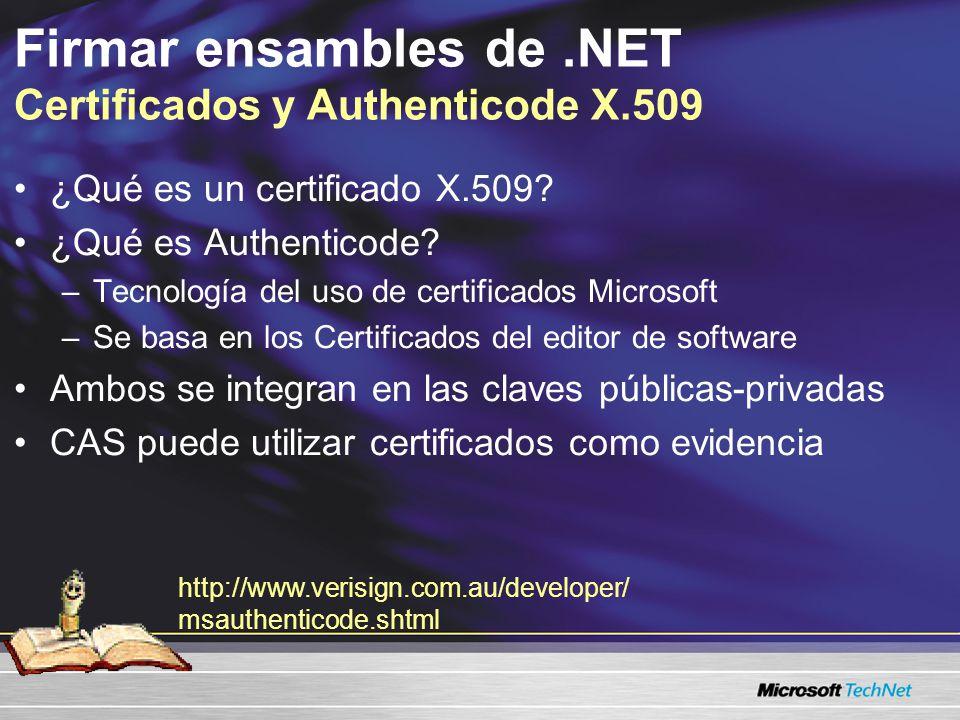 Firmar ensambles de.NET Certificados y Authenticode X.509 ¿Qué es un certificado X.509? ¿Qué es Authenticode? –Tecnología del uso de certificados Micr