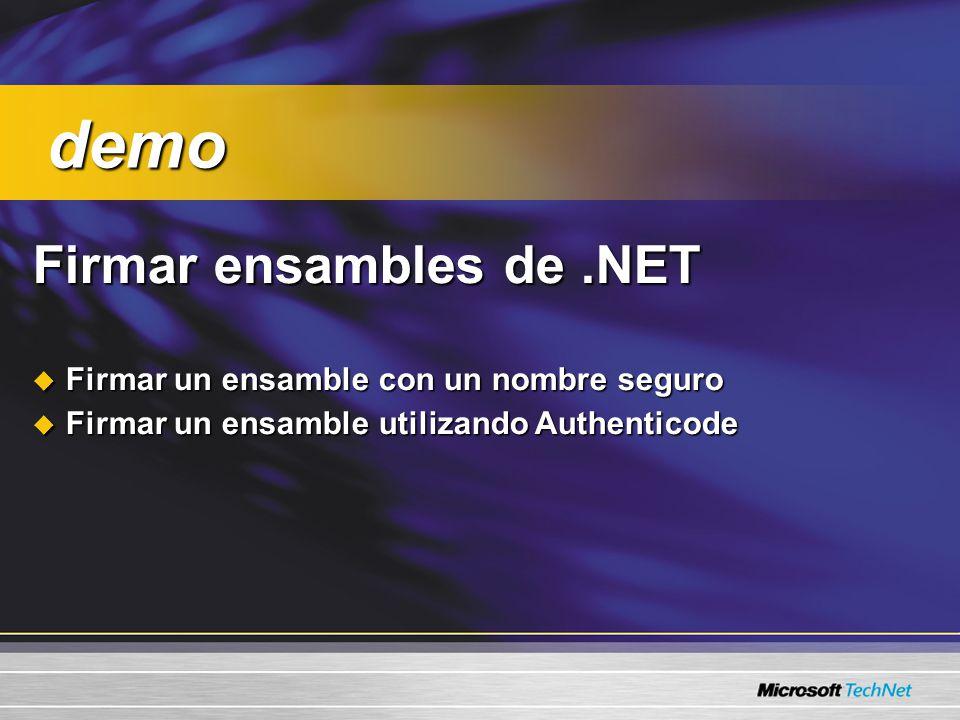 Firmar ensambles de.NET Firmar ensambles de.NET Firmar un ensamble con un nombre seguro Firmar un ensamble con un nombre seguro Firmar un ensamble utilizando Authenticode Firmar un ensamble utilizando Authenticode demo demo