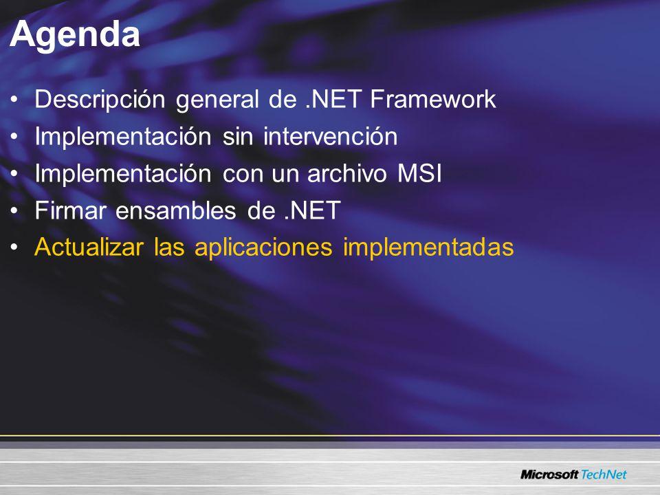 Agenda Descripción general de.NET Framework Implementación sin intervención Implementación con un archivo MSI Firmar ensambles de.NET Actualizar las aplicaciones implementadas