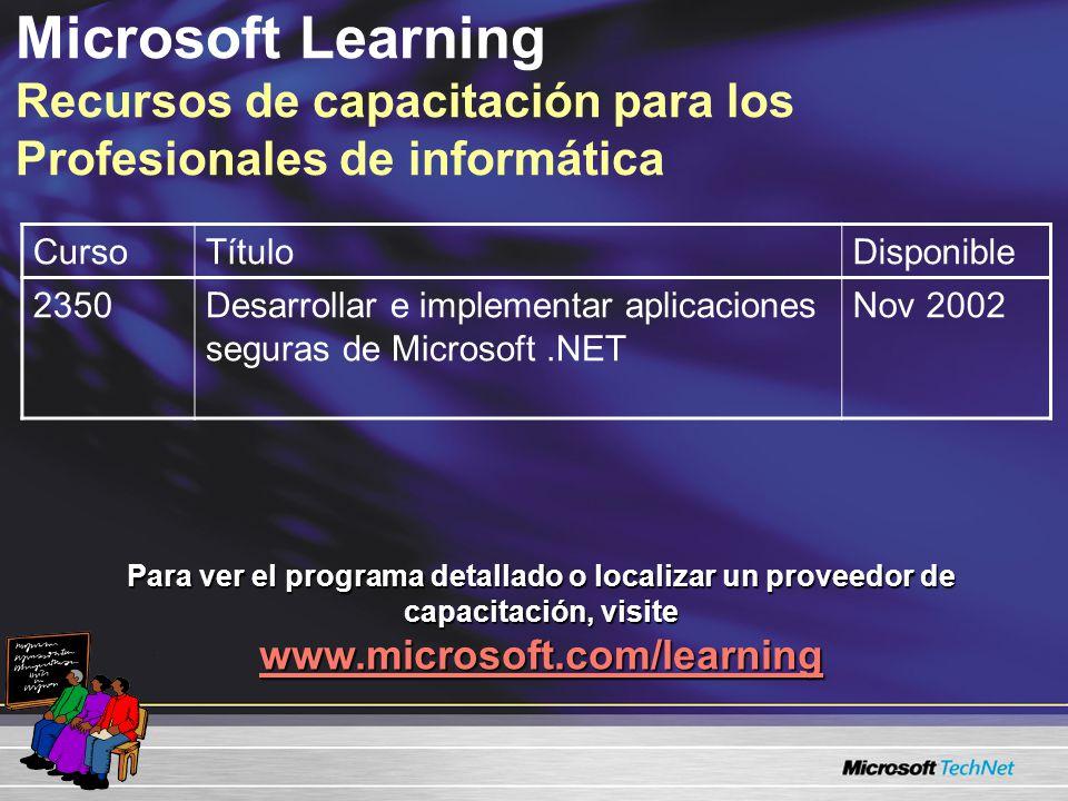 Microsoft Learning Recursos de capacitación para los Profesionales de informática Para ver el programa detallado o localizar un proveedor de capacitac