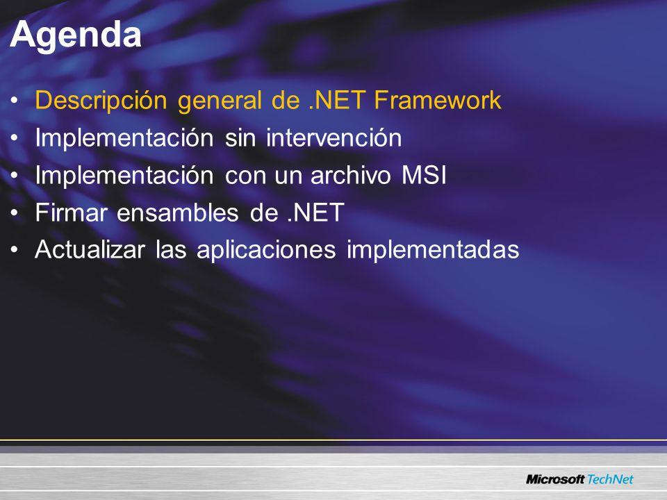 Agenda Descripción general de.NET Framework Implementación sin intervención Implementación con un archivo MSI Firmar ensambles de.NET Actualizar las a