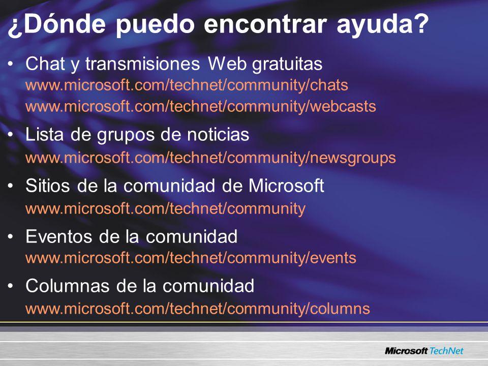 ¿Dónde puedo encontrar ayuda? Chat y transmisiones Web gratuitas www.microsoft.com/technet/community/chats www.microsoft.com/technet/community/webcast