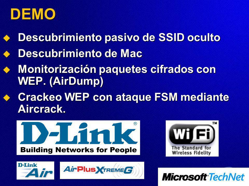 DEMO Descubrimiento pasivo de SSID oculto Descubrimiento pasivo de SSID oculto Descubrimiento de Mac Descubrimiento de Mac Monitorización paquetes cifrados con WEP.
