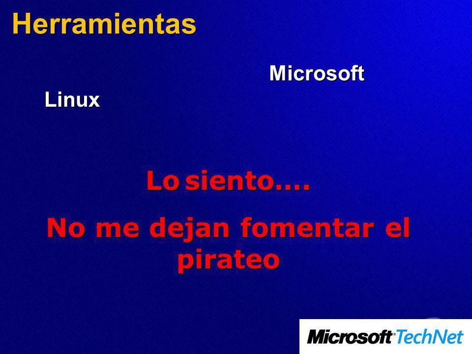 Herramientas Microsoft Linux Lo siento…. No me dejan fomentar el pirateo