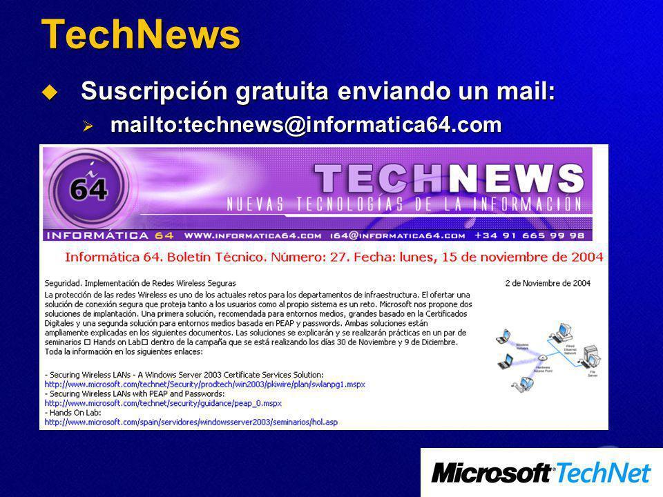 TechNews Suscripción gratuita enviando un mail: Suscripción gratuita enviando un mail: mailto:technews@informatica64.com mailto:technews@informatica64.com