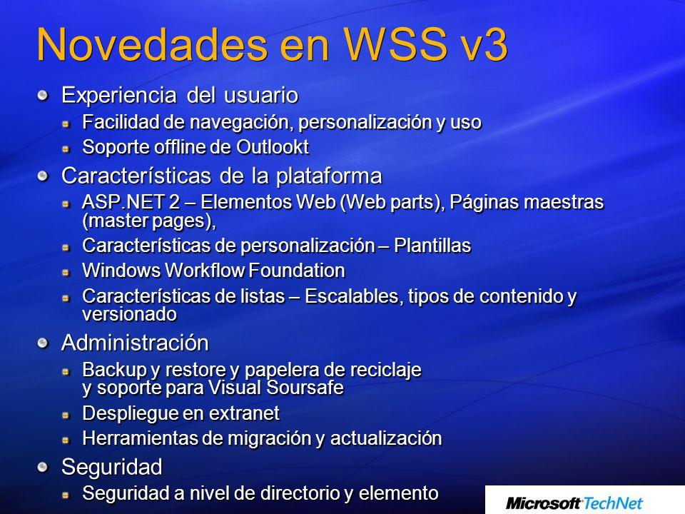 Novedades en WSS v3 Experiencia del usuario Facilidad de navegación, personalización y uso Soporte offline de Outlookt Características de la plataform