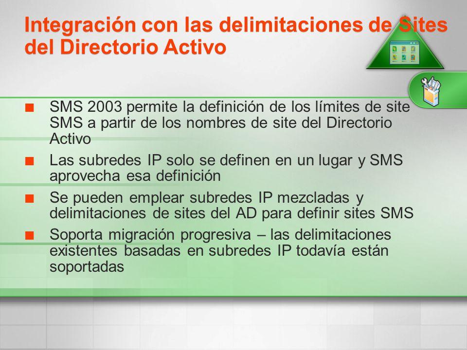 SMS 2003 permite la definición de los límites de site SMS a partir de los nombres de site del Directorio Activo Las subredes IP solo se definen en un