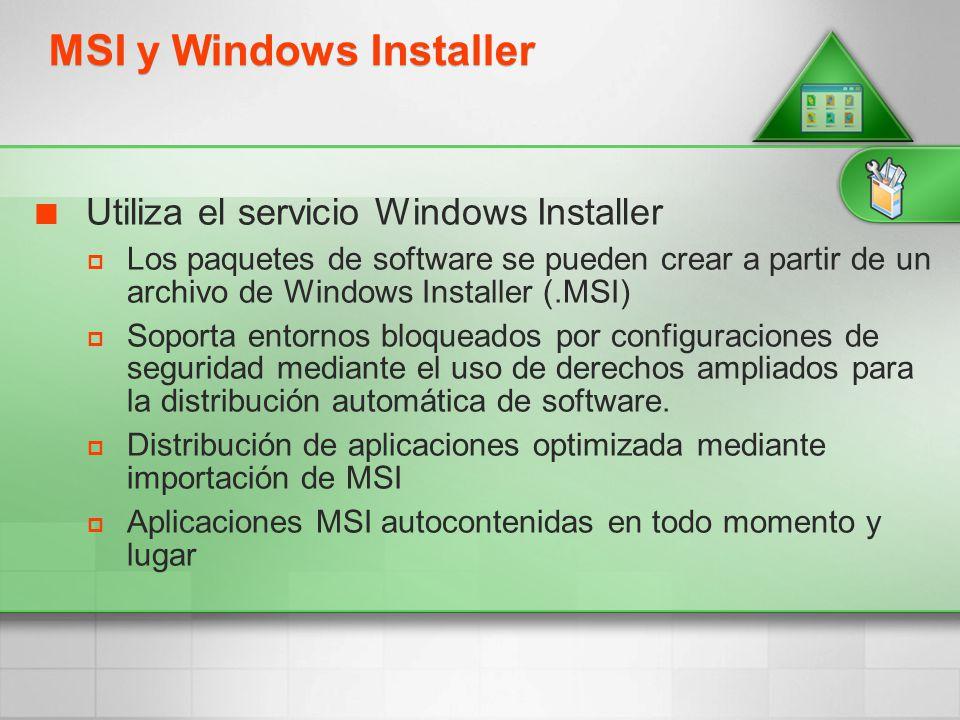 MSI y Windows Installer Utiliza el servicio Windows Installer Los paquetes de software se pueden crear a partir de un archivo de Windows Installer (.M