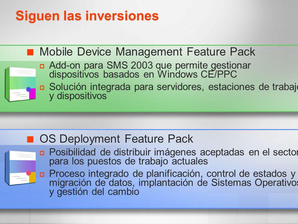 Siguen las inversiones Mobile Device Management Feature Pack Add-on para SMS 2003 que permite gestionar dispositivos basados en Windows CE/PPC Solució