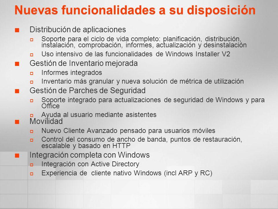 Nuevas funcionalidades a su disposición Distribución de aplicaciones Soporte para el ciclo de vida completo: planificación, distribución, instalación,