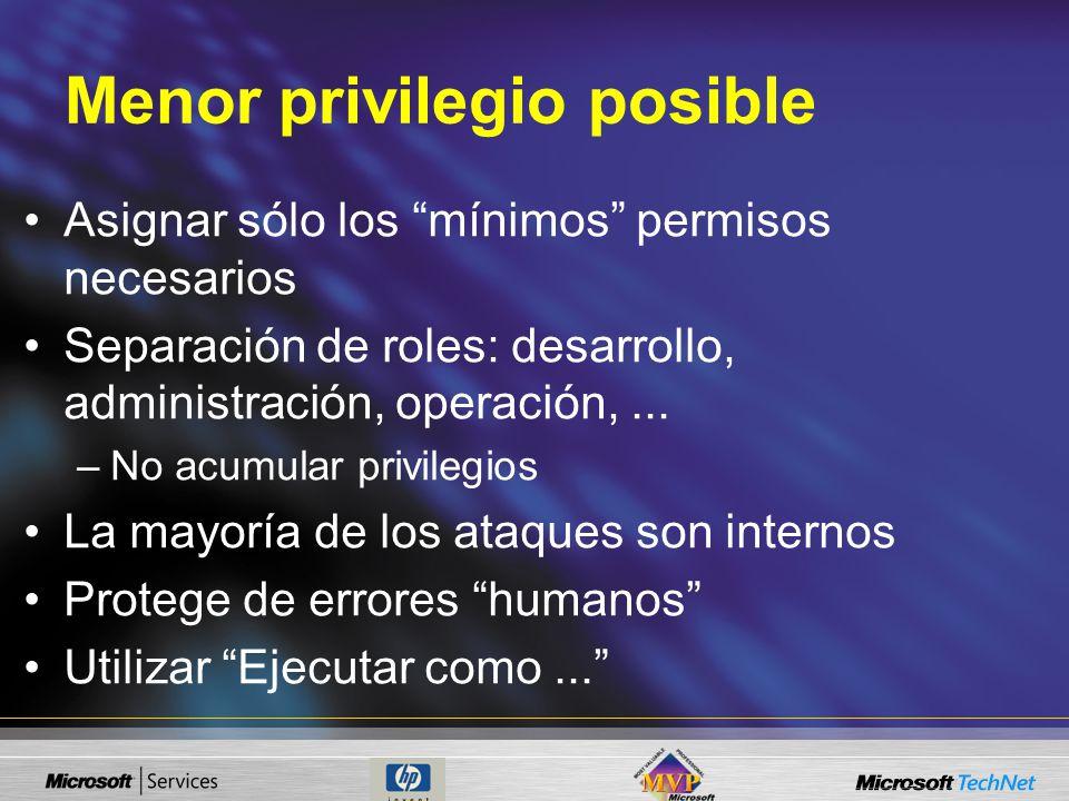 Menor privilegio posible Asignar sólo los mínimos permisos necesarios Separación de roles: desarrollo, administración, operación,... –No acumular priv