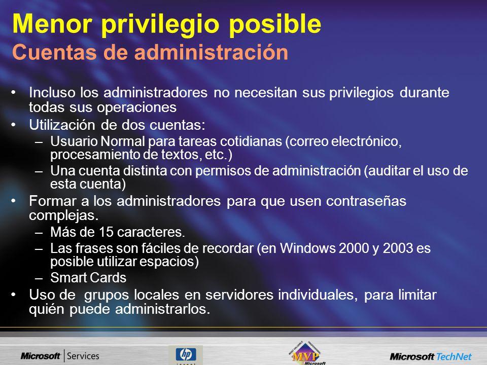 Menor privilegio posible Cuentas de administración Incluso los administradores no necesitan sus privilegios durante todas sus operaciones Utilización