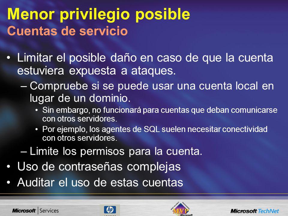Menor privilegio posible Cuentas de servicio Limitar el posible daño en caso de que la cuenta estuviera expuesta a ataques. –Compruebe si se puede usa