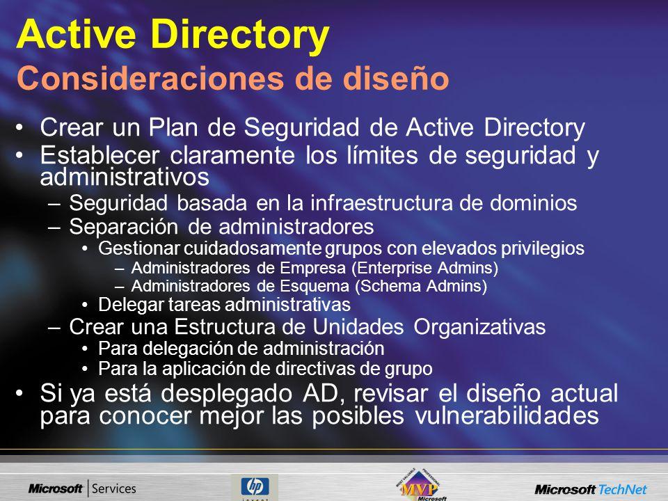 Active Directory Consideraciones de diseño Crear un Plan de Seguridad de Active Directory Establecer claramente los límites de seguridad y administrat