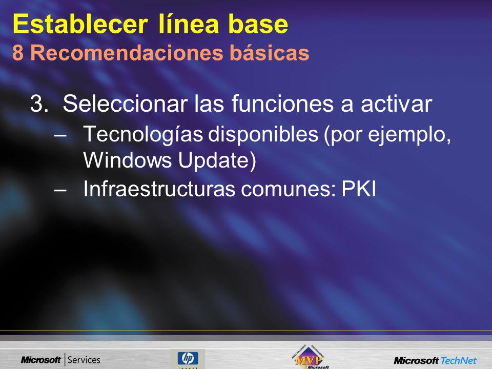 Establecer línea base 8 Recomendaciones básicas 3.Seleccionar las funciones a activar –Tecnologías disponibles (por ejemplo, Windows Update) –Infraestructuras comunes: PKI