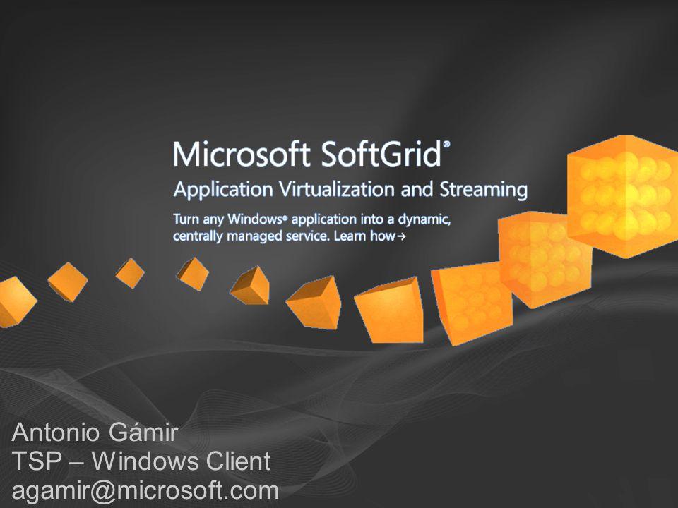 Antonio Gámir TSP – Windows Client agamir@microsoft.com