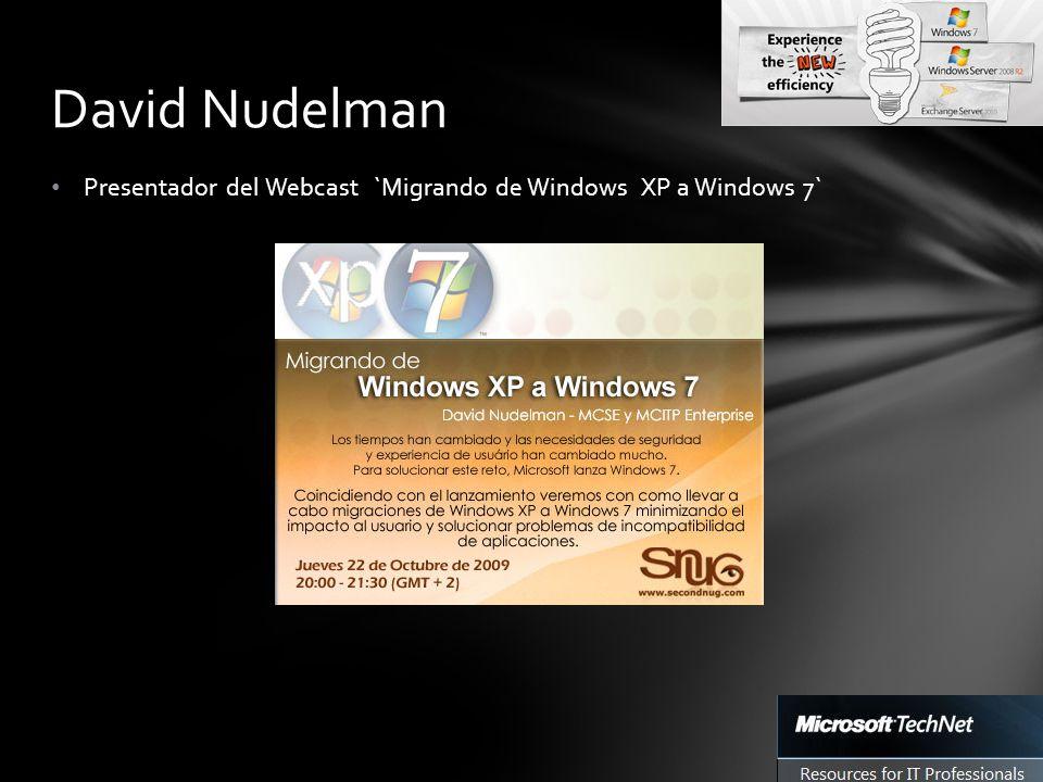 Presentador del Webcast `Migrando de Windows XP a Windows 7` David Nudelman