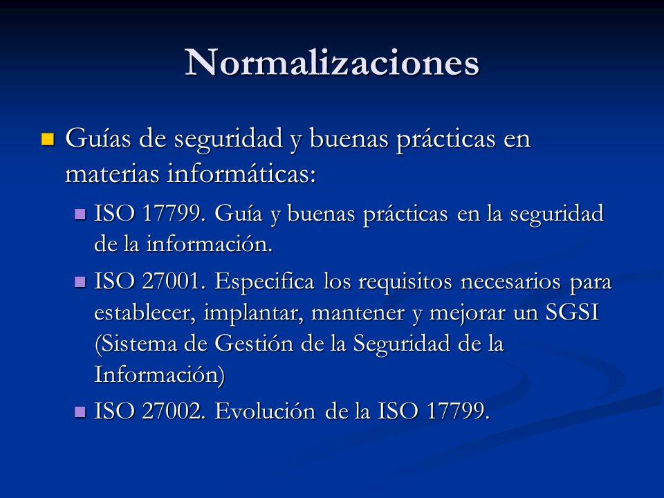 Normalizaciones Guías de seguridad y buenas prácticas en materias informáticas: Guías de seguridad y buenas prácticas en materias informáticas: ISO 17799.