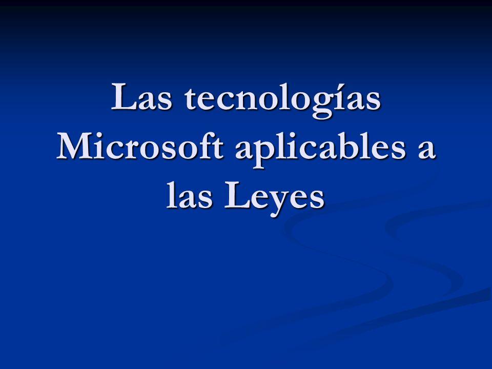 Las tecnologías Microsoft aplicables a las Leyes