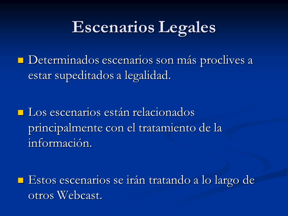 Determinados escenarios son más proclives a estar supeditados a legalidad. Determinados escenarios son más proclives a estar supeditados a legalidad.