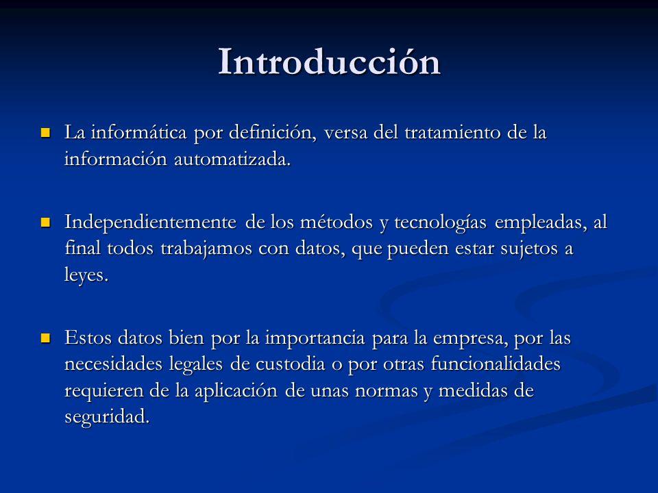 Introducción La informática por definición, versa del tratamiento de la información automatizada.