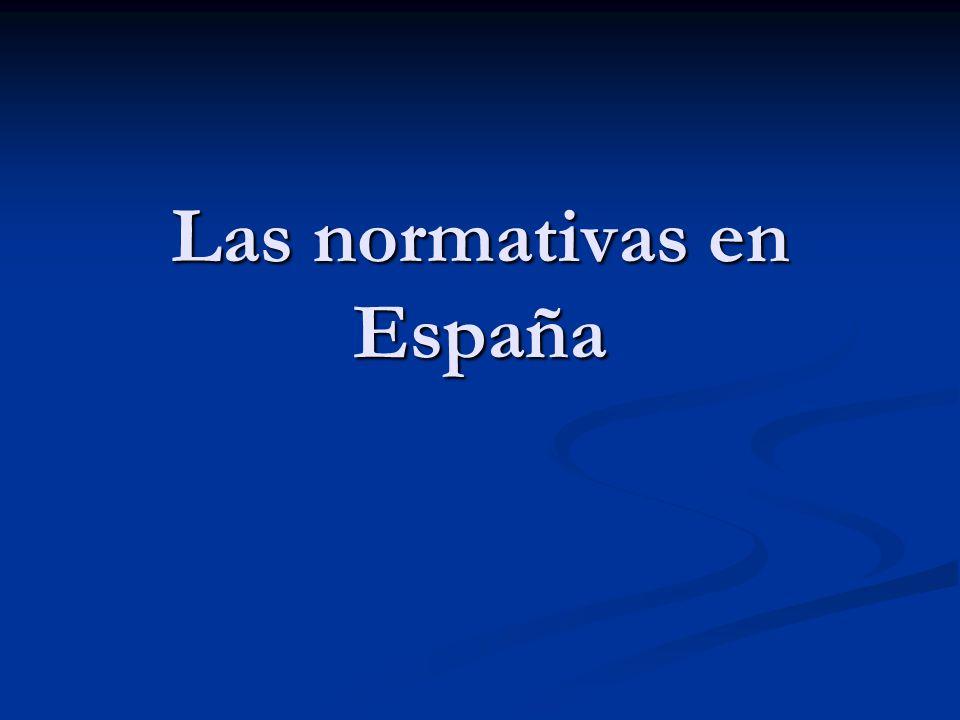 Las normativas en España