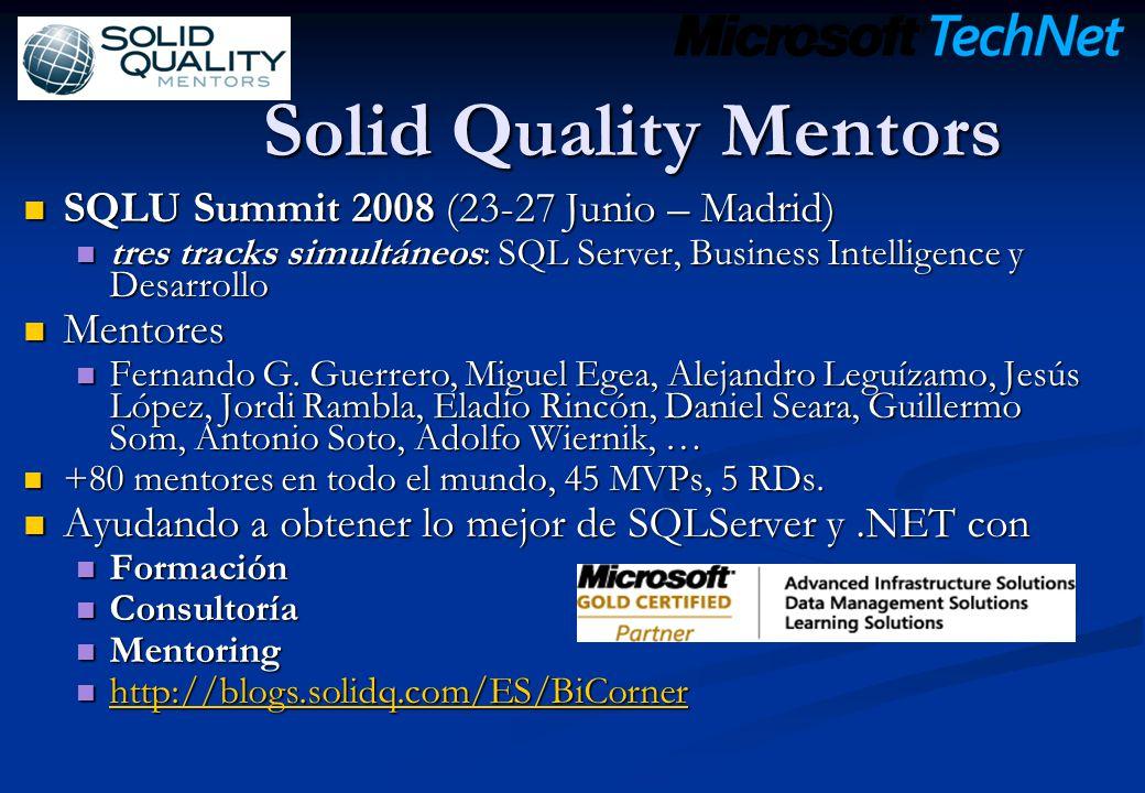 SQLU Summit 2008 (23-27 Junio – Madrid) SQLU Summit 2008 (23-27 Junio – Madrid) tres tracks simultáneos: SQL Server, Business Intelligence y Desarroll