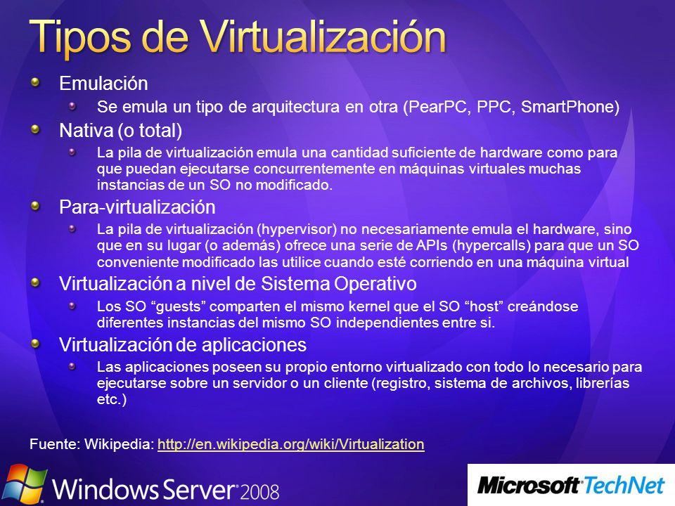 Emulación Se emula un tipo de arquitectura en otra (PearPC, PPC, SmartPhone) Nativa (o total) La pila de virtualización emula una cantidad suficiente