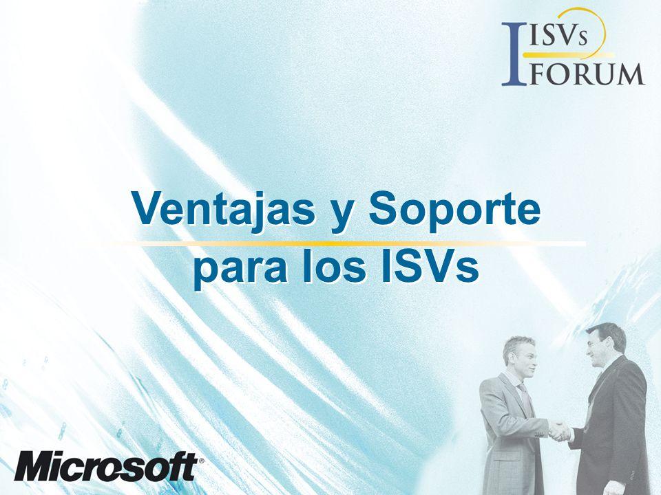 Ventajas y Soporte para los ISVs Ventajas y Soporte para los ISVs