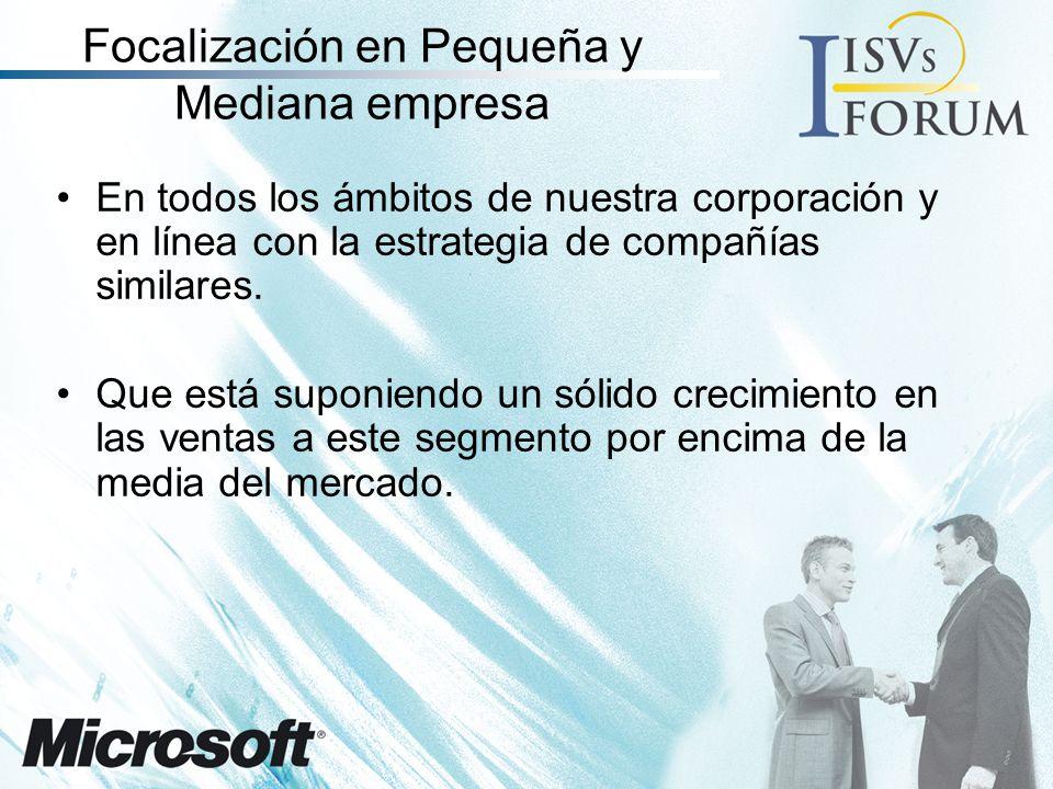 Focalización en Pequeña y Mediana empresa En todos los ámbitos de nuestra corporación y en línea con la estrategia de compañías similares.