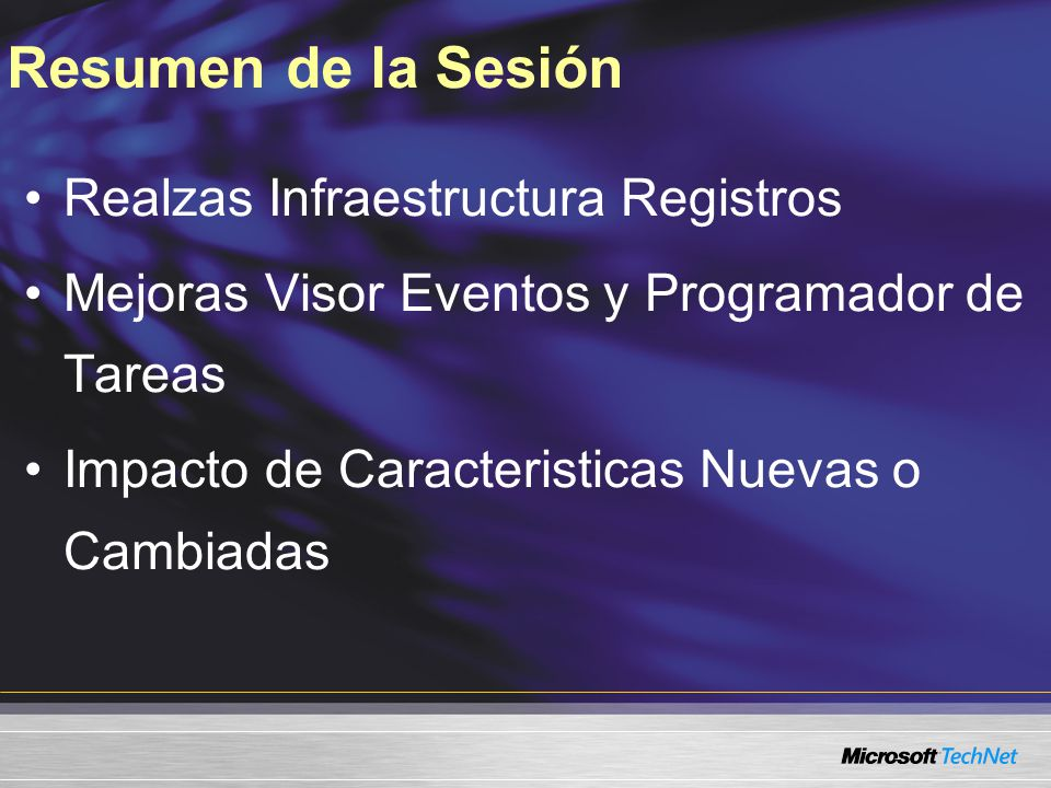 Realzas Infraestructura Registros Mejoras Visor Eventos y Programador de Tareas Impacto de Caracteristicas Nuevas o Cambiadas Resumen de la Sesión
