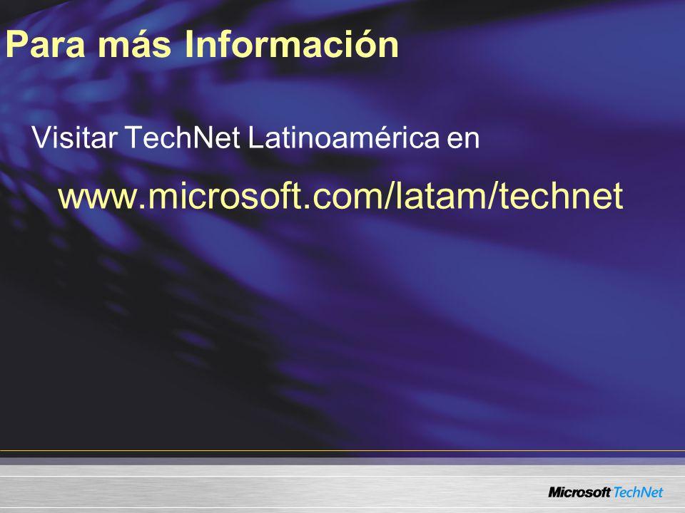 Visitar TechNet Latinoamérica en www.microsoft.com/latam/technet Para más Información