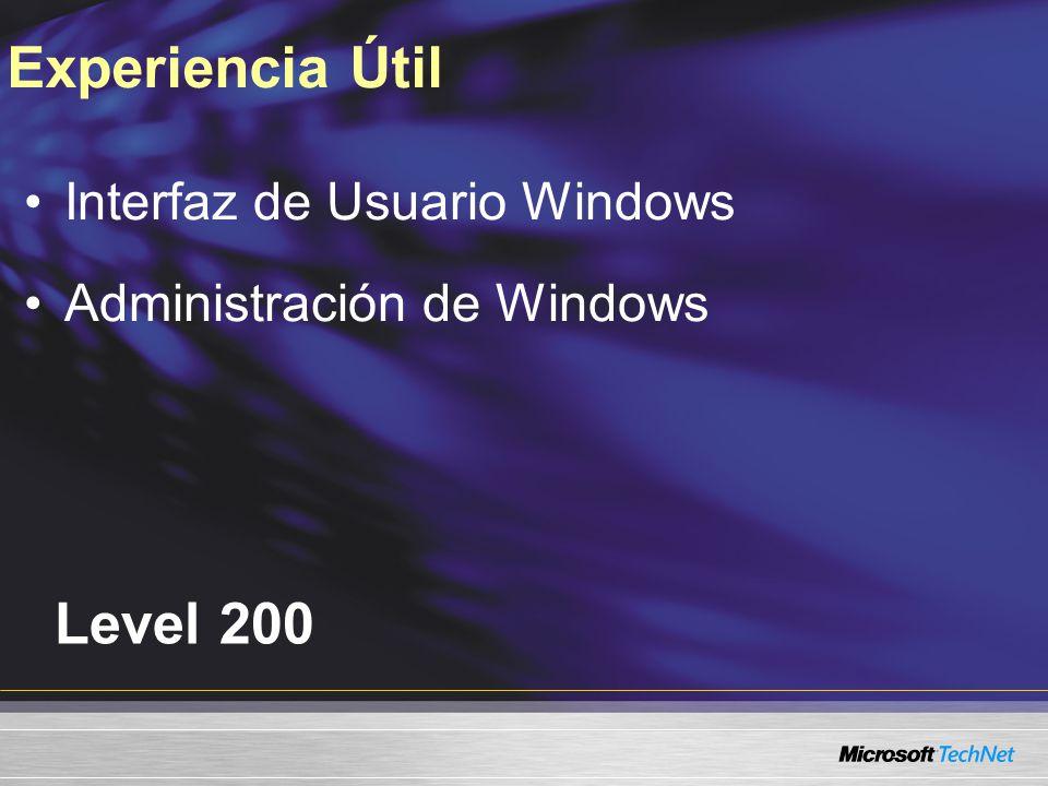 Level 200 Interfaz de Usuario Windows Administración de Windows Experiencia Útil