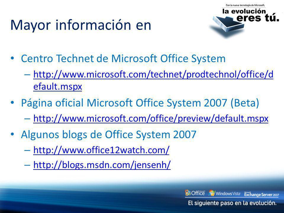 Mayor información en Centro Technet de Microsoft Office System – http://www.microsoft.com/technet/prodtechnol/office/d efault.mspx http://www.microsof