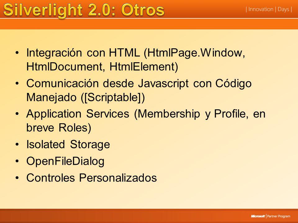 Integración con HTML (HtmlPage.Window, HtmlDocument, HtmlElement) Comunicación desde Javascript con Código Manejado ([Scriptable]) Application Service