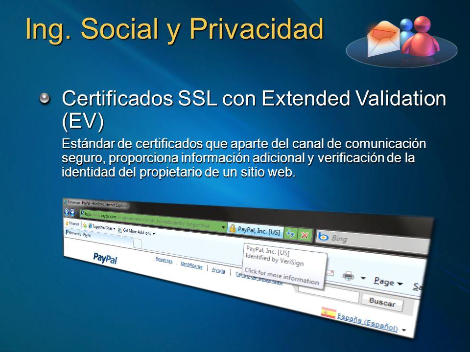 Ing. Social y Privacidad Certificados SSL con Extended Validation (EV) Estándar de certificados que aparte del canal de comunicación seguro, proporcio