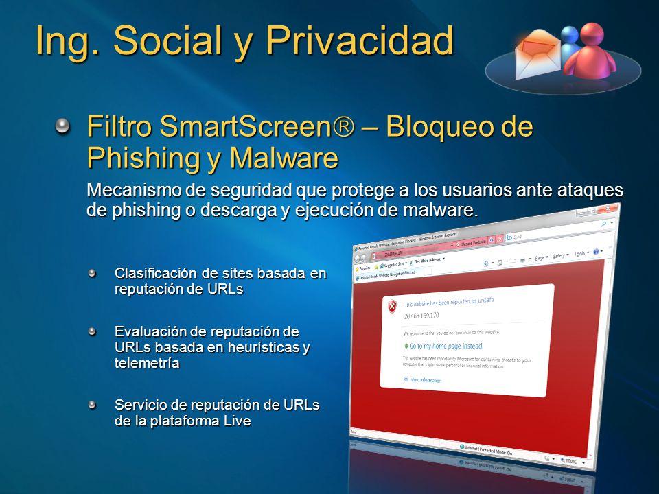 Ing. Social y Privacidad Filtro SmartScreen – Bloqueo de Phishing y Malware Mecanismo de seguridad que protege a los usuarios ante ataques de phishing