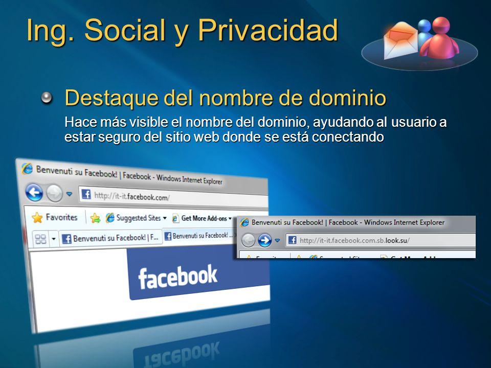 Ing. Social y Privacidad Destaque del nombre de dominio Hace más visible el nombre del dominio, ayudando al usuario a estar seguro del sitio web donde