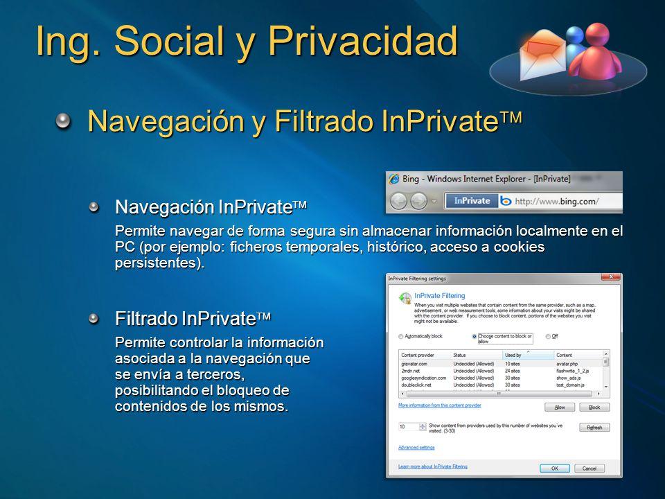 Ing. Social y Privacidad Navegación y Filtrado InPrivate Navegación y Filtrado InPrivate Navegación InPrivate Navegación InPrivate Permite navegar de