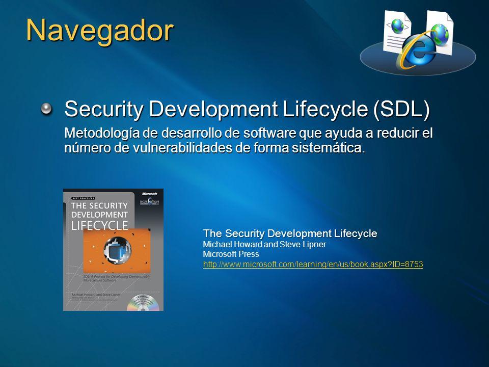 Navegador Security Development Lifecycle (SDL) Metodología de desarrollo de software que ayuda a reducir el número de vulnerabilidades de forma sistem
