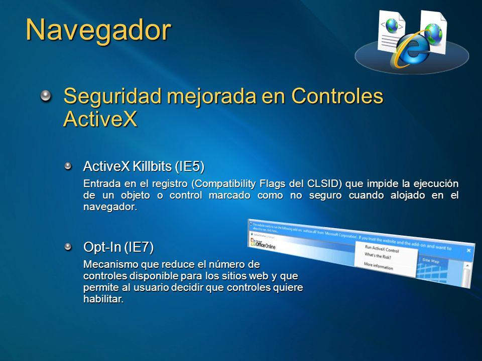 Navegador Seguridad mejorada en Controles ActiveX Per Site (IE8) Bloqueo de los controles para que solo se puedan lanzar desde los sites para los que se diseñaron.