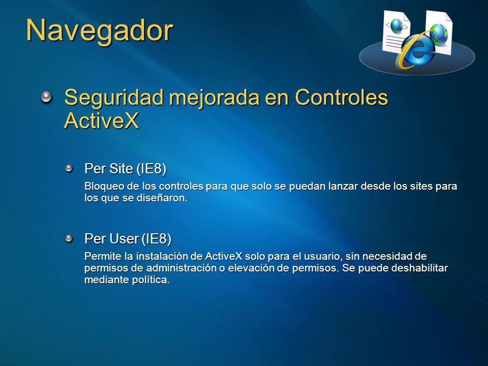 Navegador Seguridad mejorada en Controles ActiveX Per Site (IE8) Bloqueo de los controles para que solo se puedan lanzar desde los sites para los que