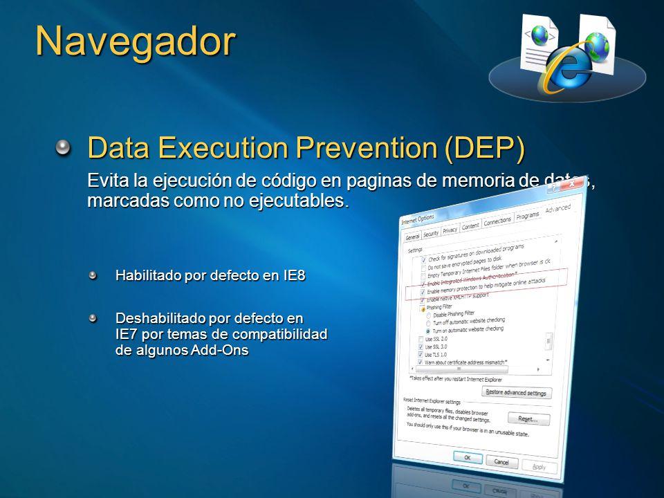 Navegador Data Execution Prevention (DEP) Evita la ejecución de código en paginas de memoria de datos, marcadas como no ejecutables. Habilitado por de