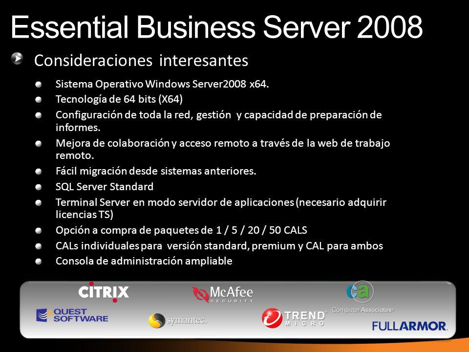 Consideraciones interesantes Sistema Operativo Windows Server2008 x64. Tecnología de 64 bits (X64) Configuración de toda la red, gestión y capacidad d