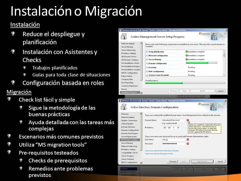 Instalación o Migración Instalación Reduce el despliegue y planificación Instalación con Asistentes y Checks Trabajos planificados Guías para toda cla