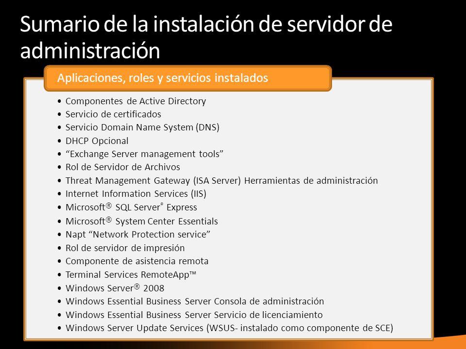 Sumario de la instalación de servidor de administración Componentes de Active Directory Servicio de certificados Servicio Domain Name System (DNS) DHC
