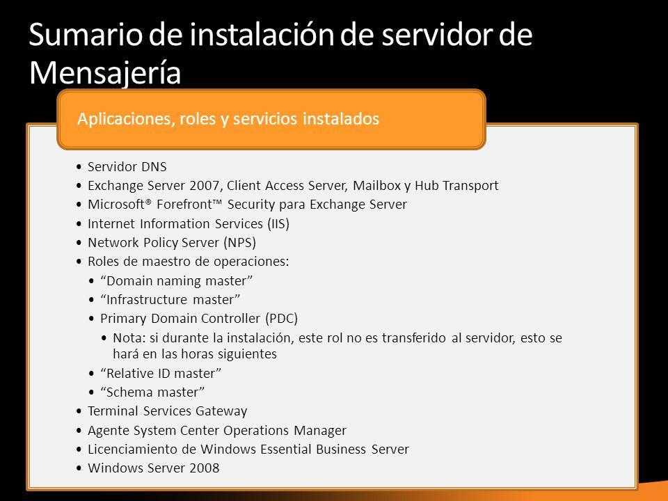 Sumario de instalación de servidor de Mensajería Servidor DNS Exchange Server 2007, Client Access Server, Mailbox y Hub Transport Microsoft® Forefront
