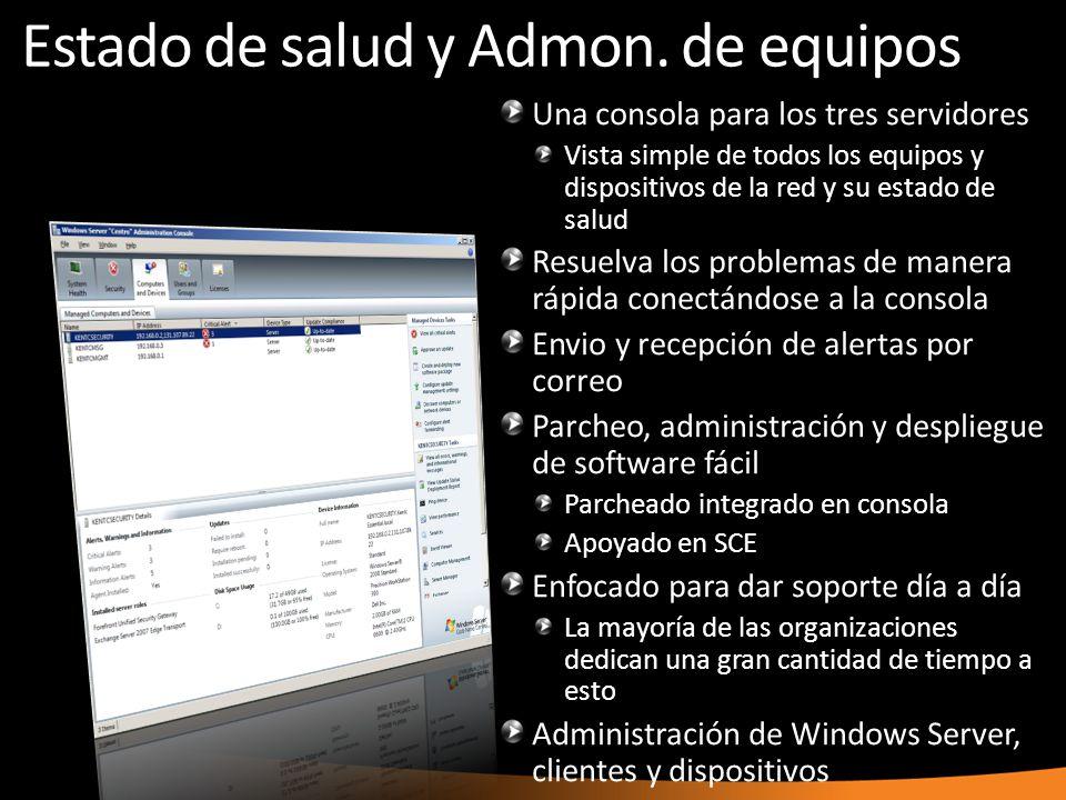 Estado de salud y Admon. de equipos Una consola para los tres servidores Vista simple de todos los equipos y dispositivos de la red y su estado de sal